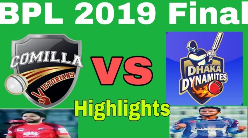 Comilla Victorians vs Dhaka Dynamites Highlights | 46th Match | Final | Edition 6 | BPL 2019-Geo Tv Live Streaming- Live Cricket Streaming