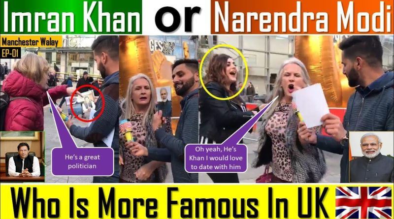 IMRAN KHAN or NARENDRA MODI Who Is More Famous In UK British People On Indo Pak Prime Ministers