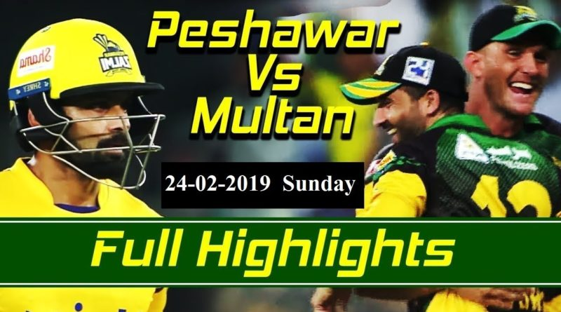Peshawar Zalmi vs multan sultan highlights 24 feb 2019 Highlights