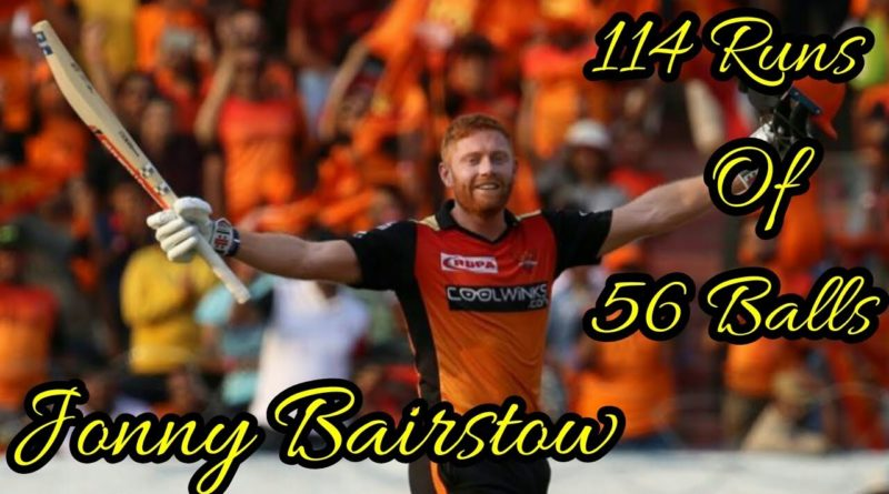 IPL 2019 Match 11 SRH vs RCB Highlights-Johnny Bairstow 114 Runs off 56 Balls