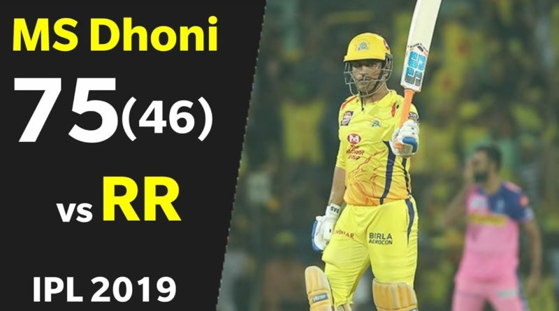 IPL 2019 Match 12 Highlights CSK vs RR | MS Dhoni 75 Runs off 46 balls