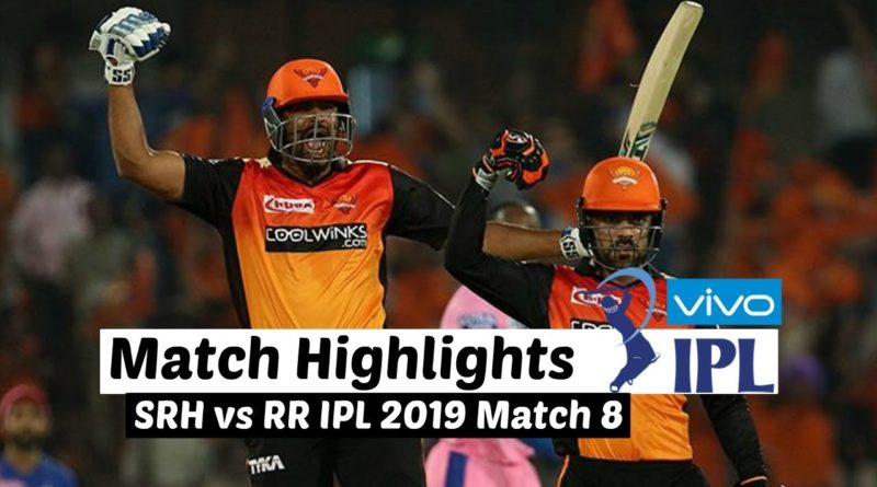 IPL 2019 Match 8 SRH vs RR Full Highlights | latest cricket highlights