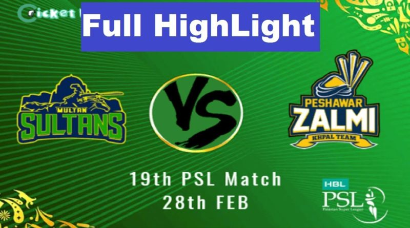 PSL 2019 Full Highlights - Match 19 - Peshawar Zalmi vs Multan Sultans