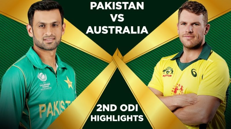 Pakistan Vs Australia 2019 2nd ODI Highlights Cricket australia highlights
