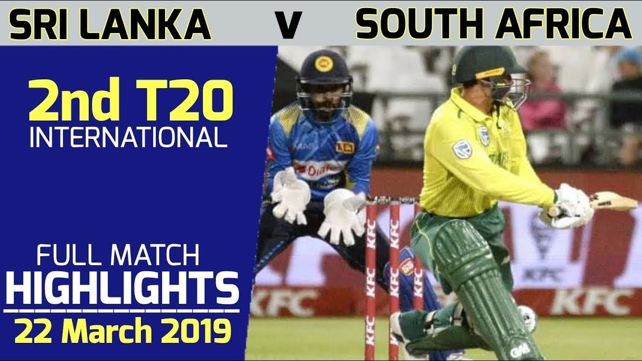 Sl Vs Sa 2nd T20 2019 Full Match Highlights Latest Cricket