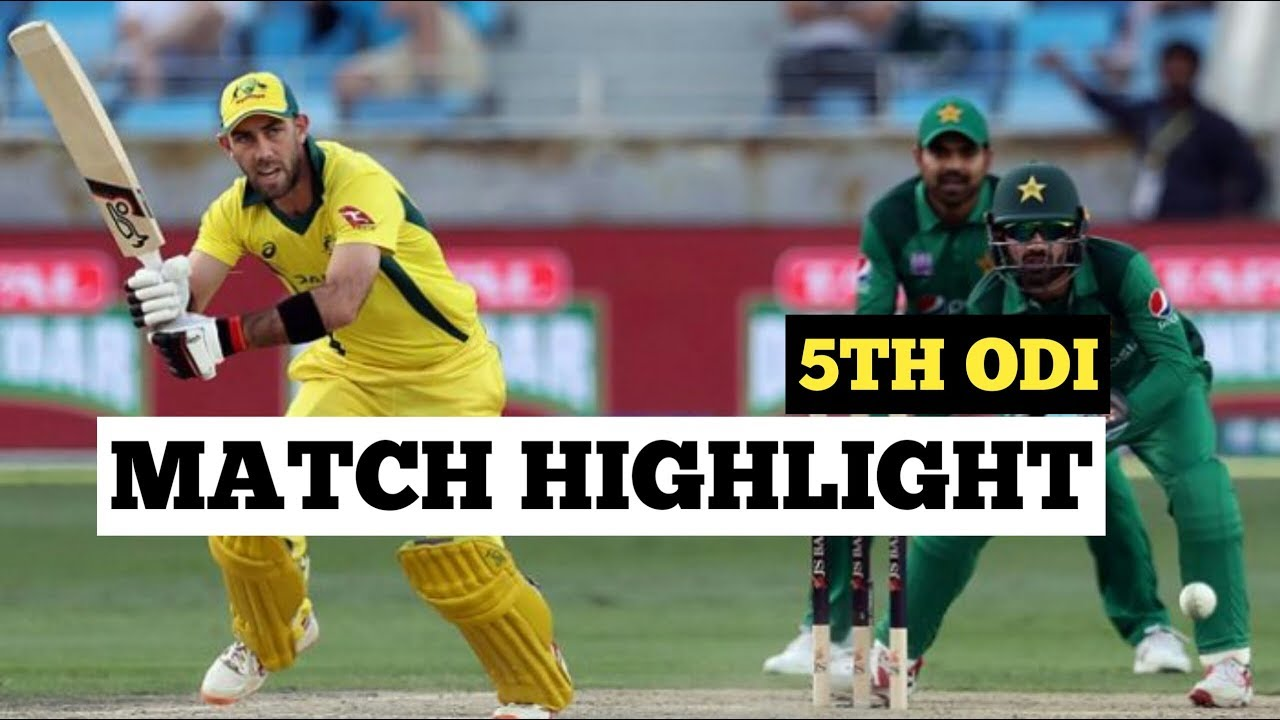 Pakistan Vs Australia 5th Odi Full Highlights Hd 2019 Pak Vs