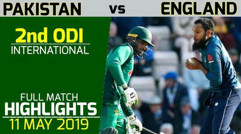 Pakistan vs England 2nd ODI 2019 Highlights-Latest Cricket Highlights