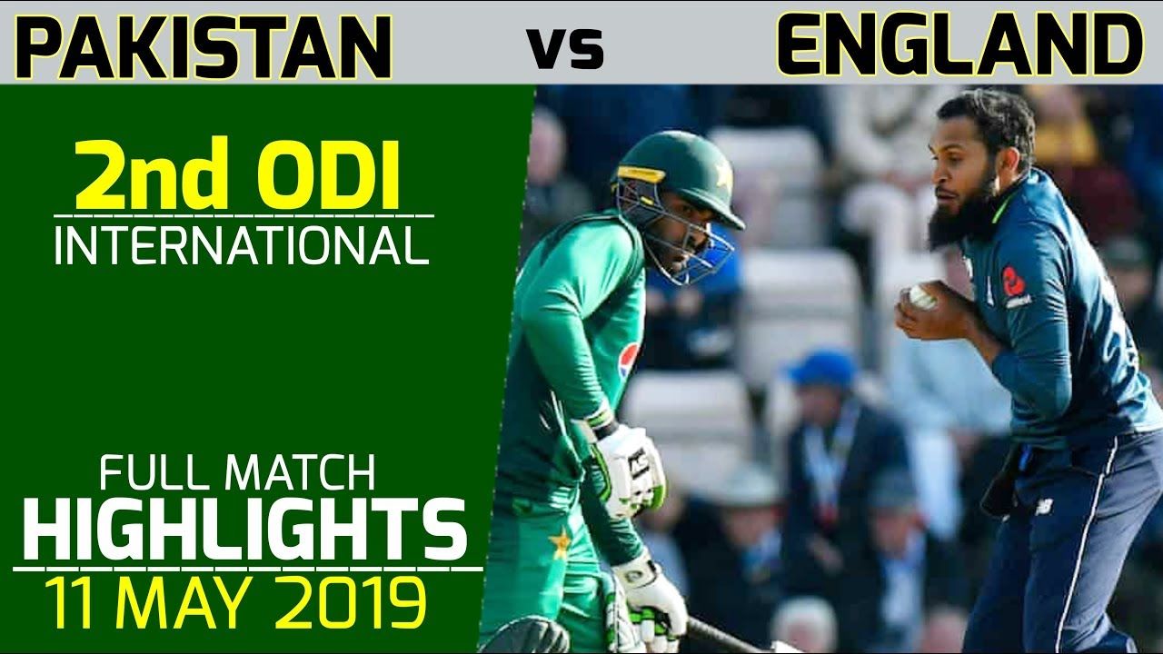 Pakistan Vs England 2nd Odi 2019 Highlights Latest Cricket