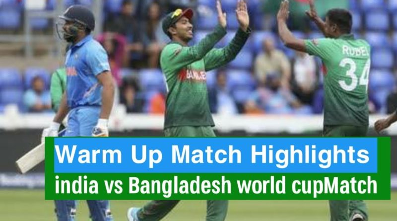 India vs Bangladesh Warmup Match Full Highlights - ICC Cricket World Cup 2019