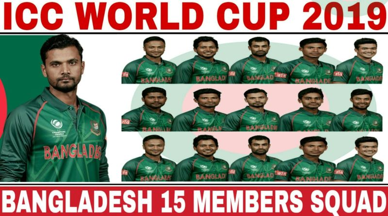 ICC WORLD CUP 2019 BANGLADESH TEAM SQUAD ANNOUNCED
