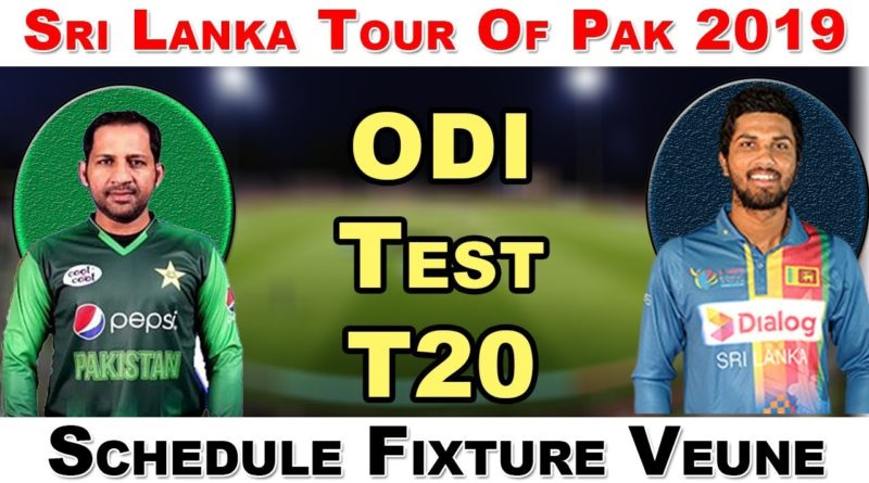 Sri Lanka Tour Of Pakistan 2019 | T20 And Odi Series | Pak Vs Sri Full Schedule 2019